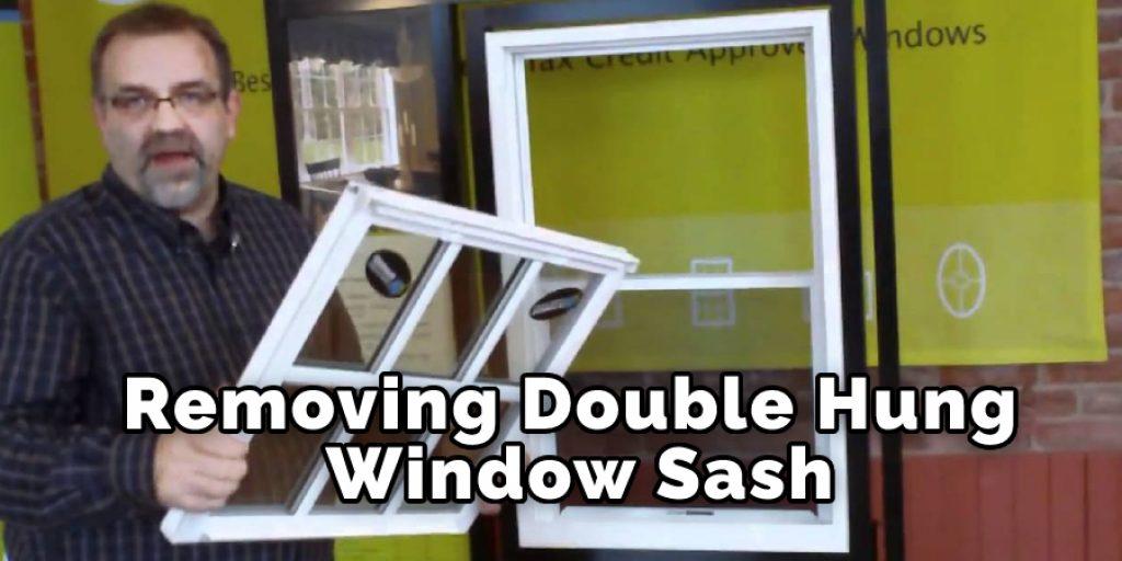 Removing Double Hung Window Sash