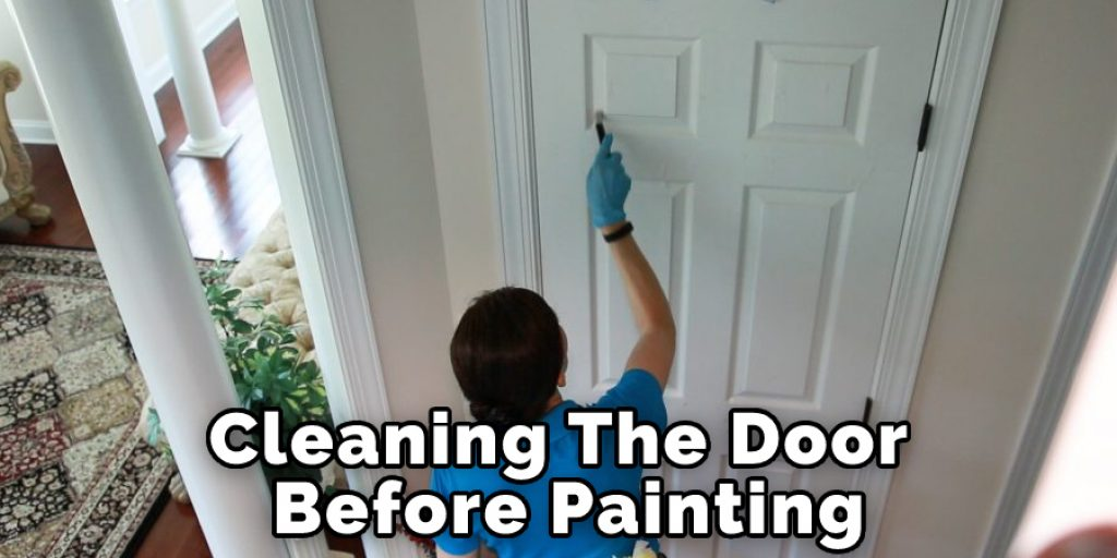 Cleaning The Door Before Painting