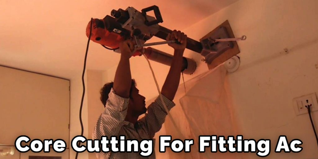 Core Cutting For Fitting Ac