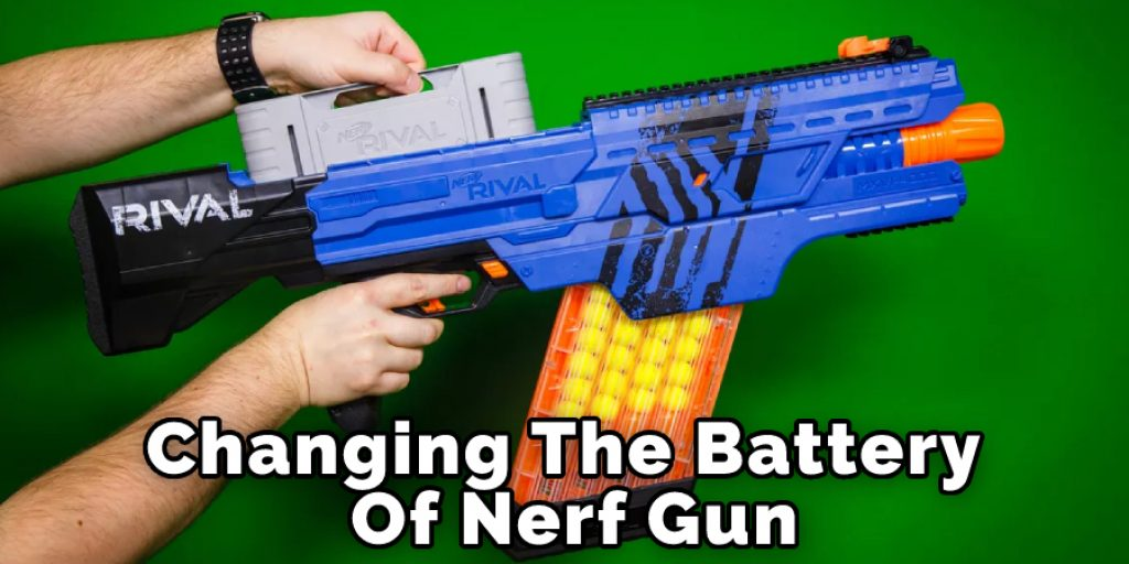 Changing The Battery Of Nerf gun