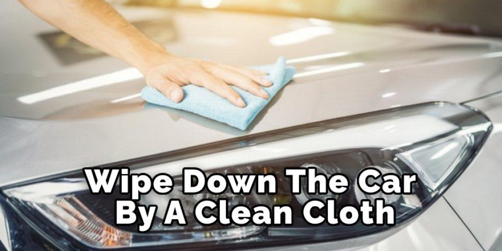 Wipe Down A Car By A Clean Cloth