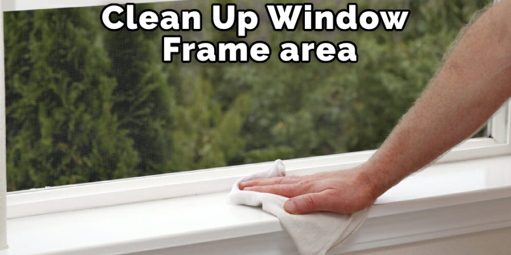 Clean Up Window Frame Area