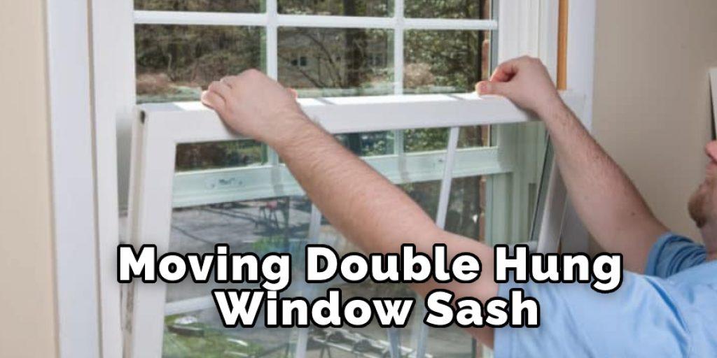 Moving Double Hung Window Sash