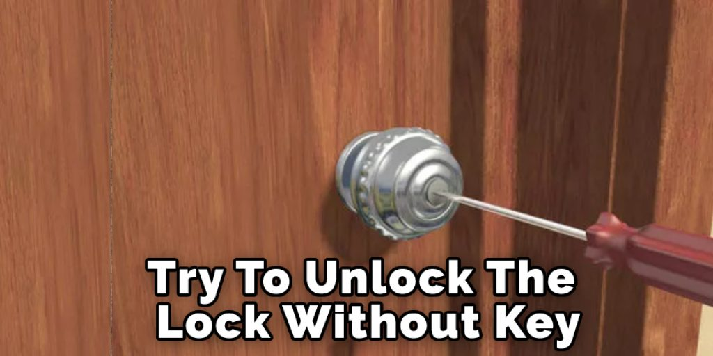Try To Unlock The Lock Without The Key