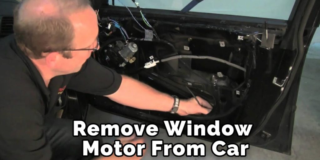 Remove Window Motor From Car