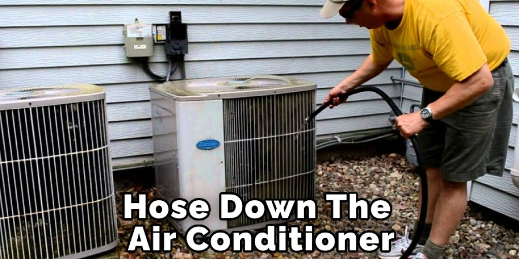 Hose Down The Air Conditioner
