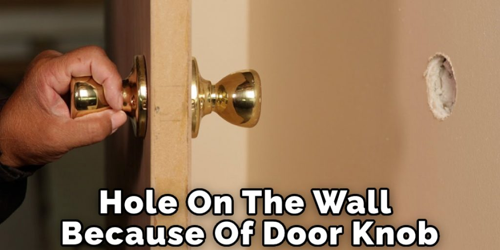 Hole On The Wall Because Of Door Knob