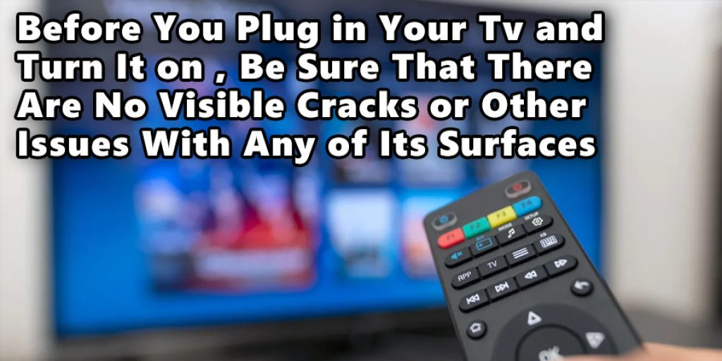 Before You Plug in Your Tv and Turn It on