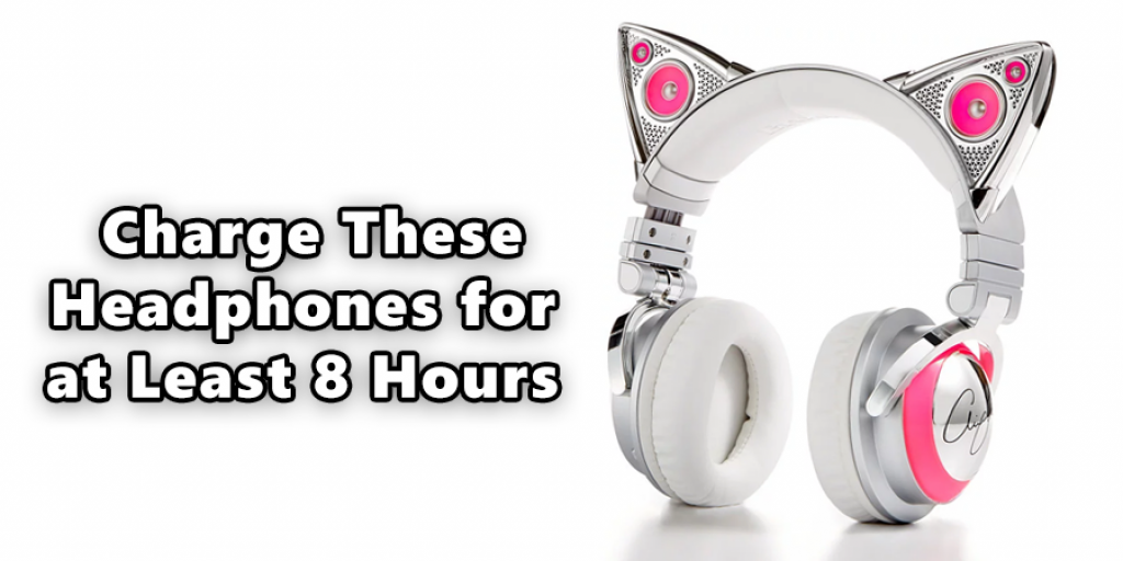 Charge These Headphones for at Least 8 Hours