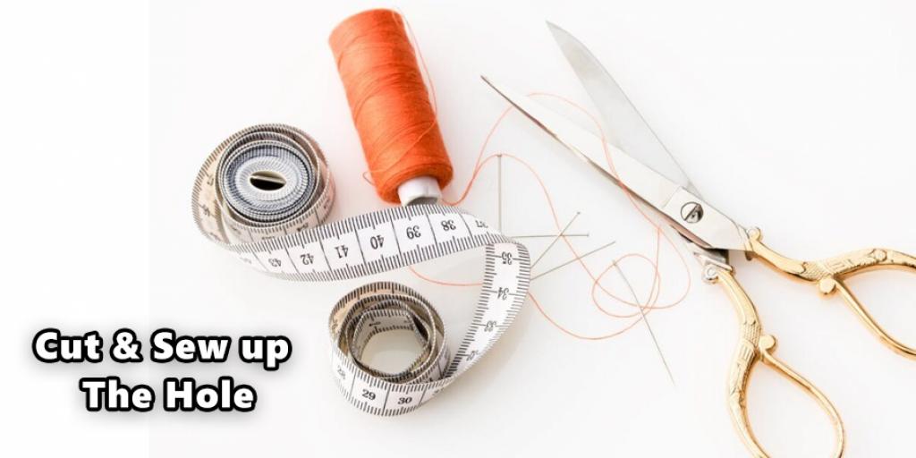 Cut & Sew Up The Hole