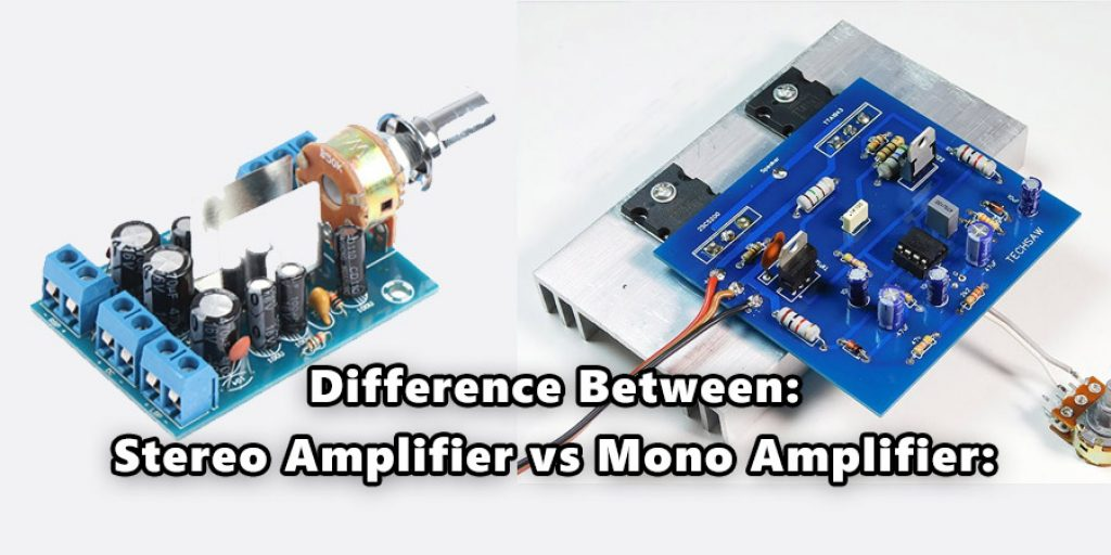 Difference Between the Stereo Amplifier and Mono Amplifier