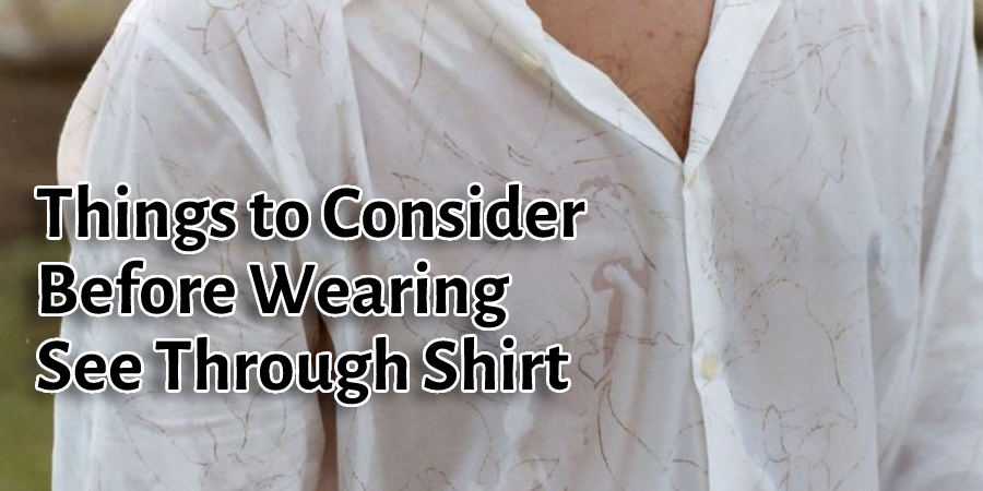 Things to Consider Before Wearing  See Through Shirt