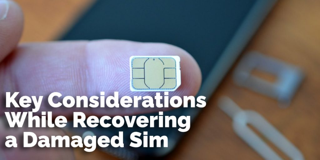 Key Considerations While Recovering a Damaged Sim