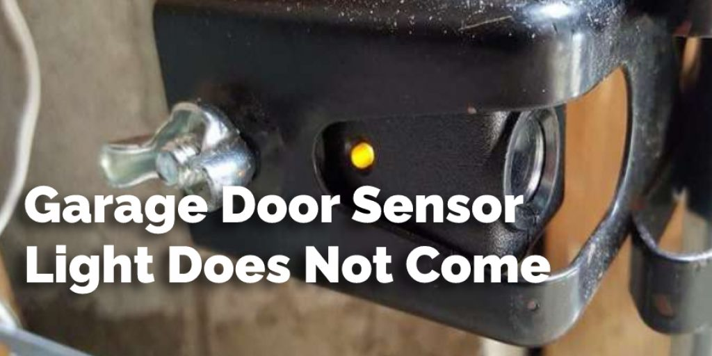 Garage Door Sensor Light Does Not Come on