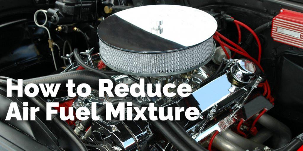 How to Fix Air Fuel Mixture