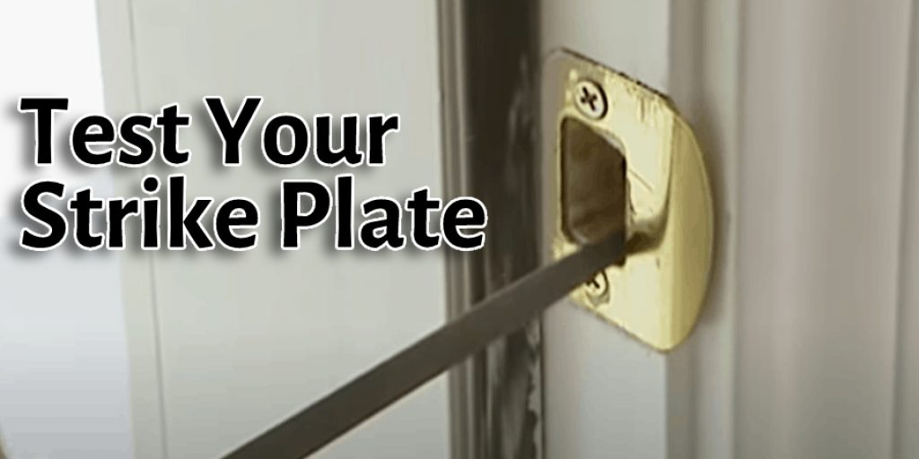 Test Your Strike Plate