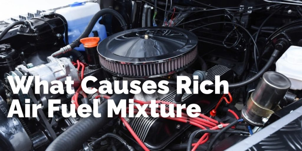 What Causes Rich Air Fuel Mixture
