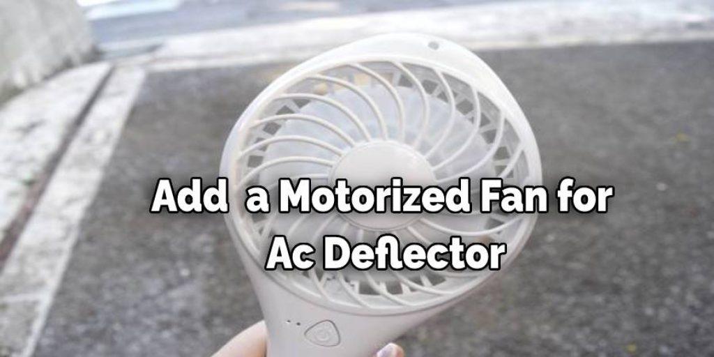 Add Is a Motorized Fan for Ac Deflector