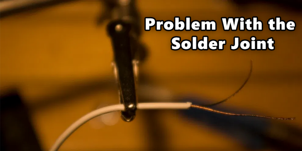 Problem With the Solder Joint