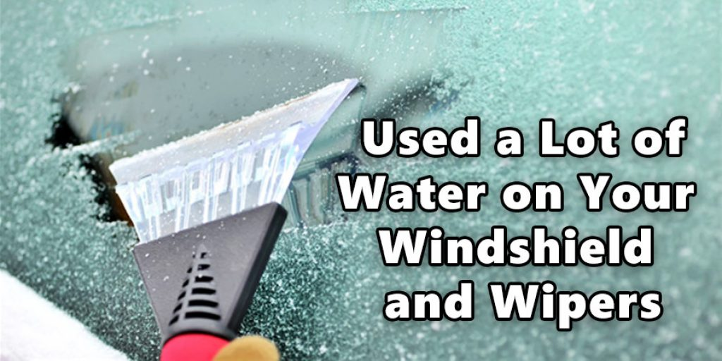 Used a Lot of Water on Your Windshield and Wipers