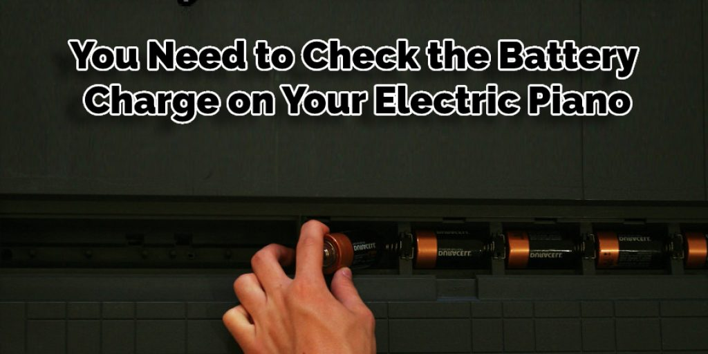 You Need to Check the Battery Charge on Your Electric Piano