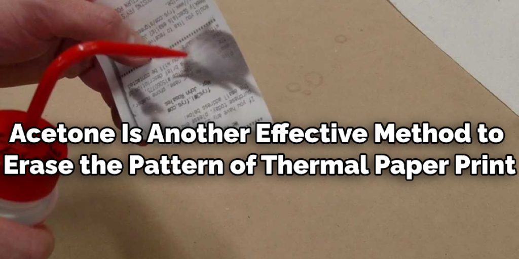 Acetone is another effective method