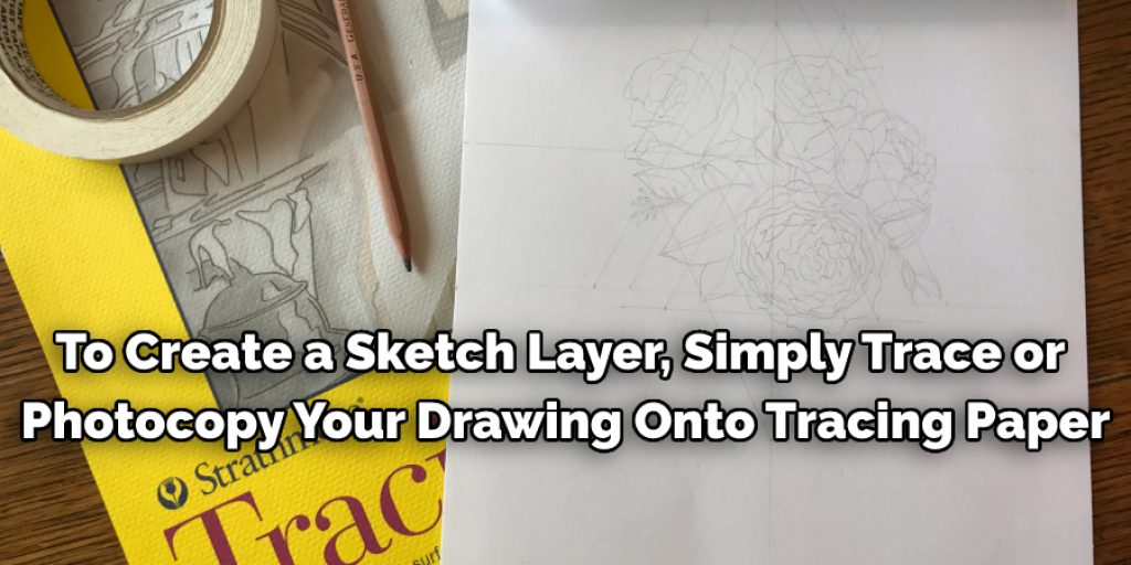 Sketching on a tracing paper