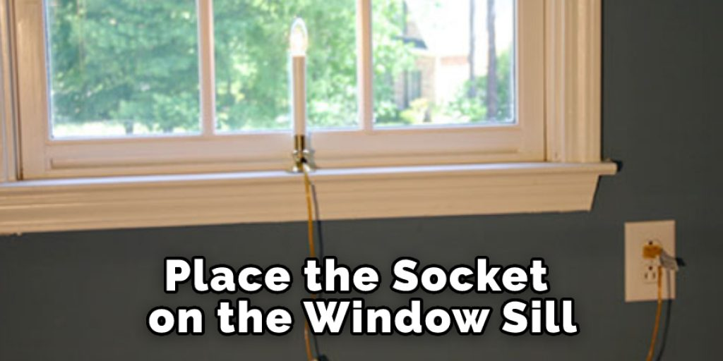 Place the Socket on the Window Sill