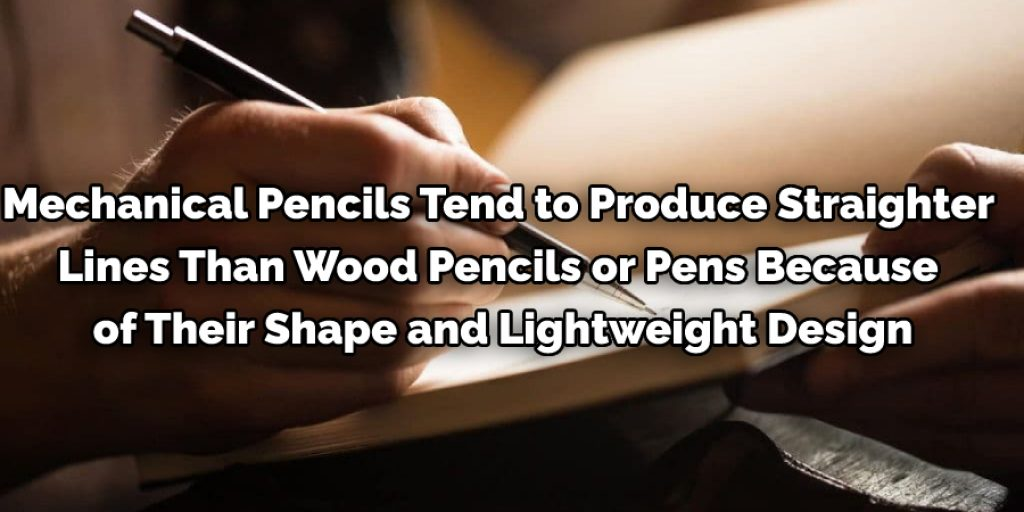 Mechanical Pencil is Perfect for straight-lining