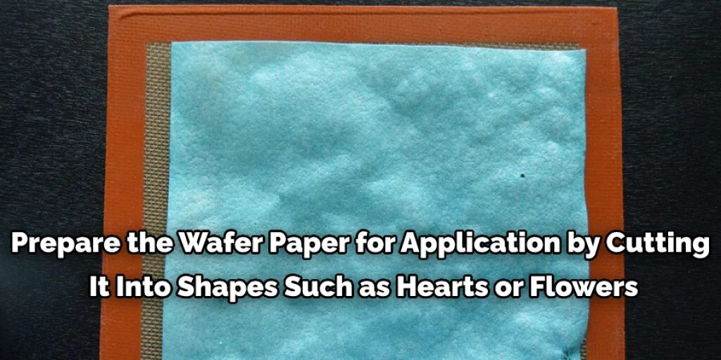 Preparing the wafer paper