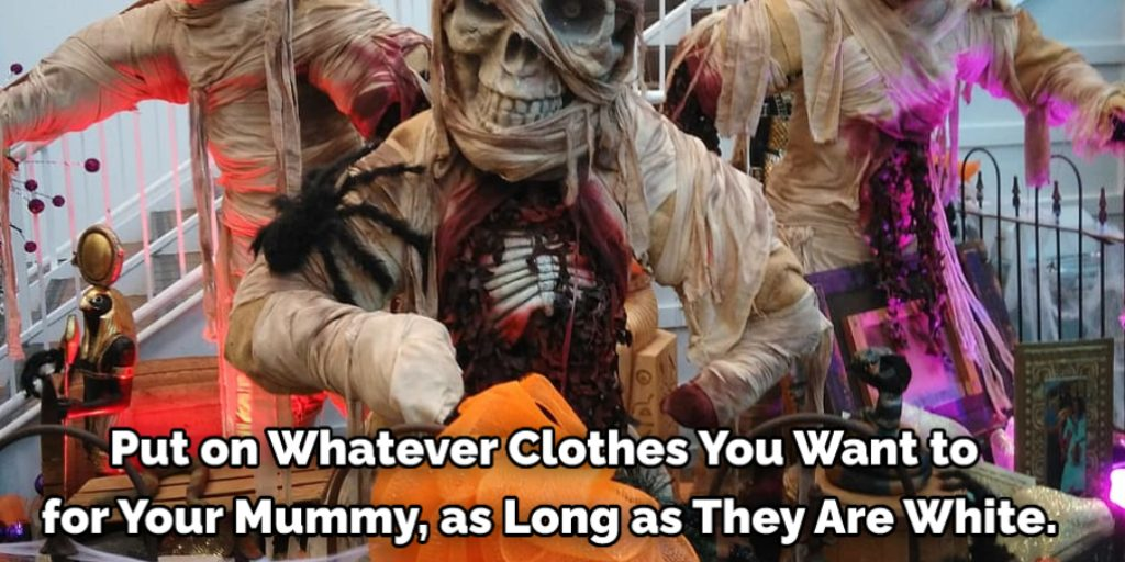 Dress the Mummy in Regular Clothes