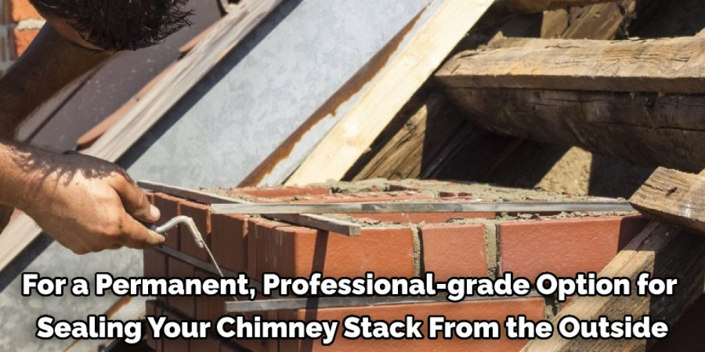 Five Methods to Seal a Chimney Stack