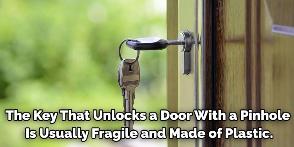 How Do You Unlock a Door With a Pinhole