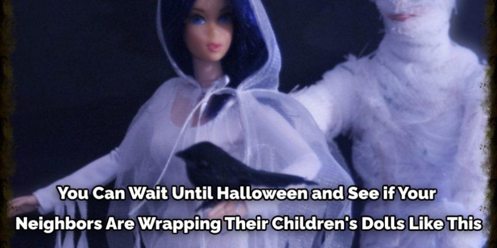 How Do You Wrap a Doll Like a Mummy
