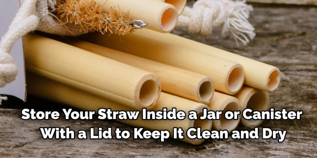 How to Care for Your Straw