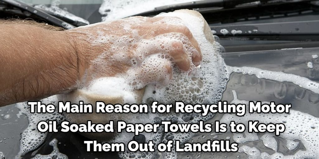 How to Recycle Motor Oil Soaked Paper Towels