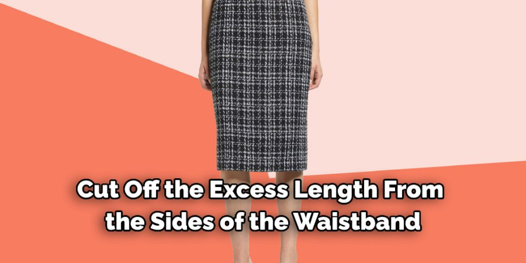 Cut Off the Excess Length From  the Sides of the Waistband