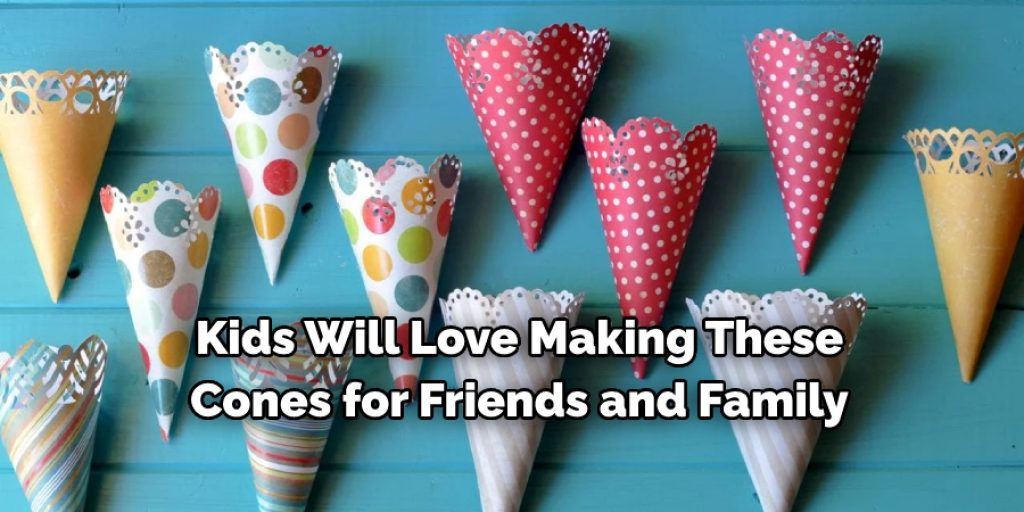 Making cones for friends or family