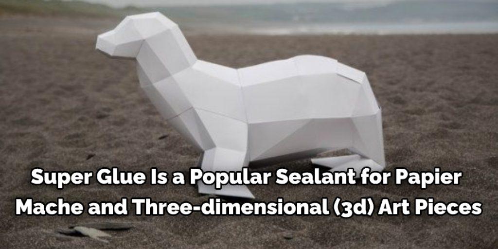 Super glue is a popular sealant