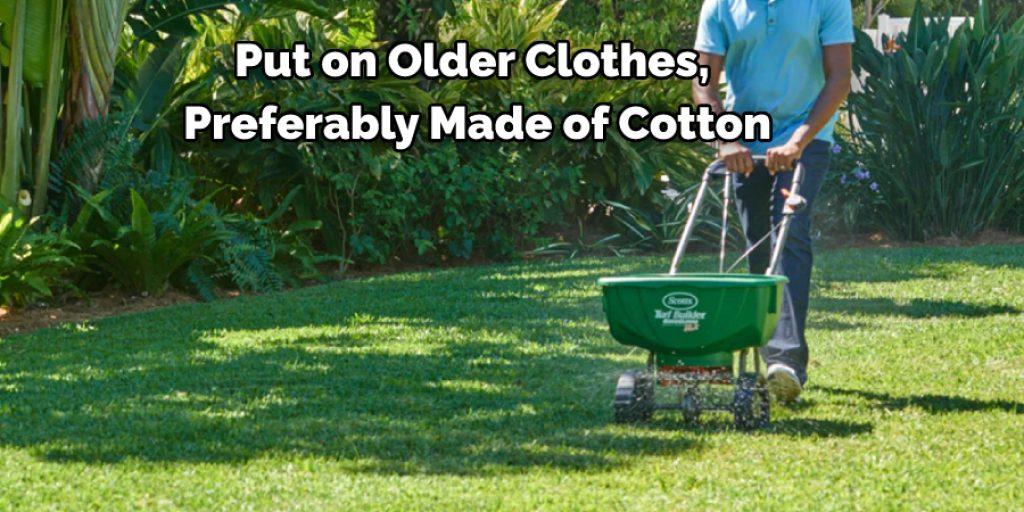 Put On Older Clothes