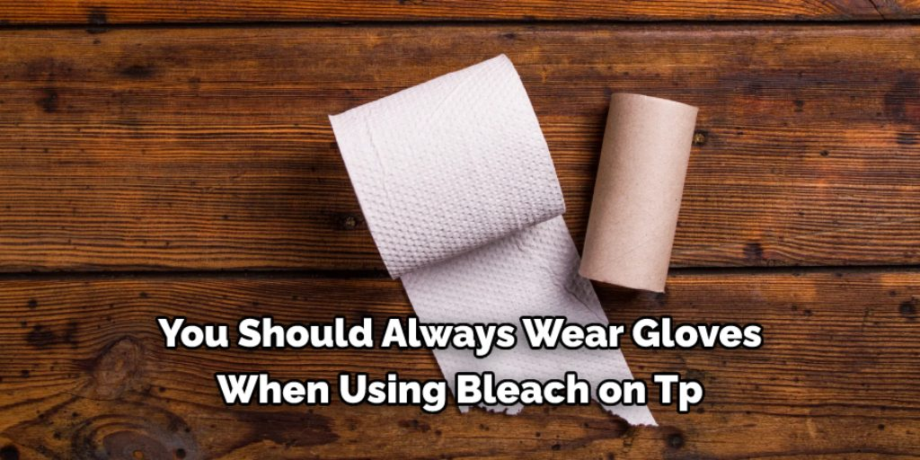 Precautions for Toilet Paper With Bleach