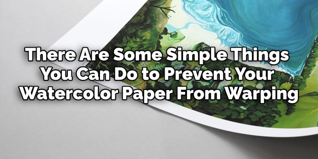 Prevent Your Watercolor Paper From Warping