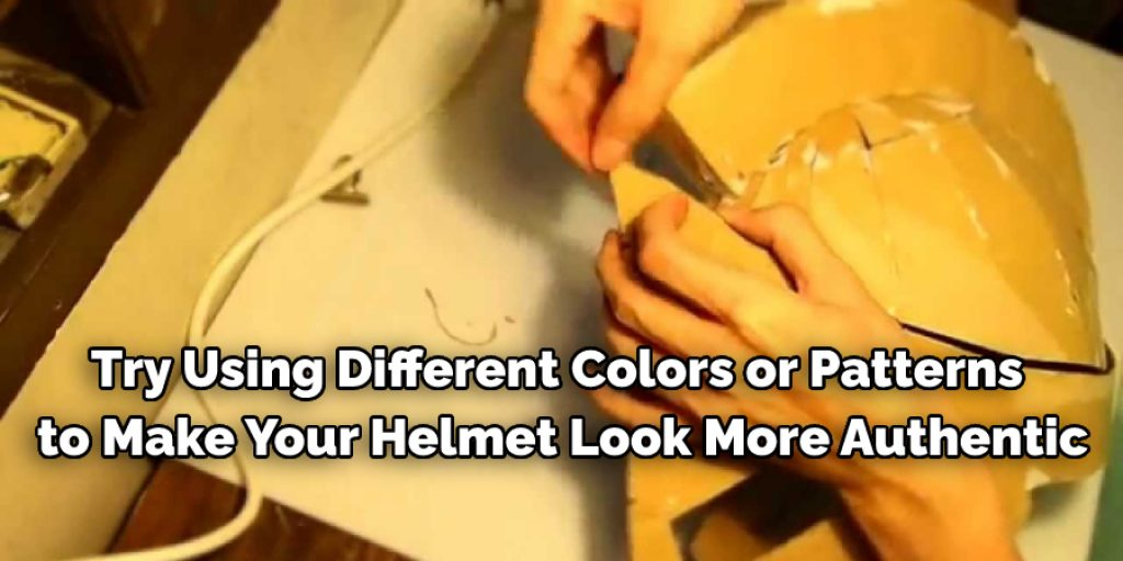 Tips and Suggestions to make helmet