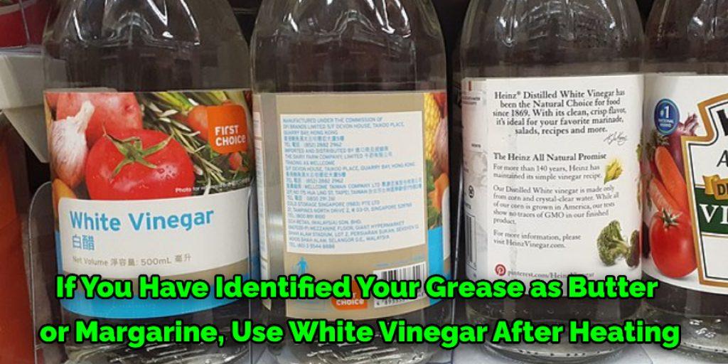 Use White Vinegar –