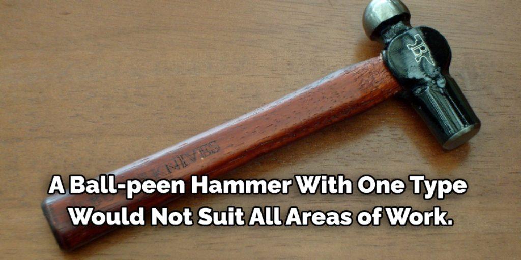 Using Various Types of Ball Peen Hammer