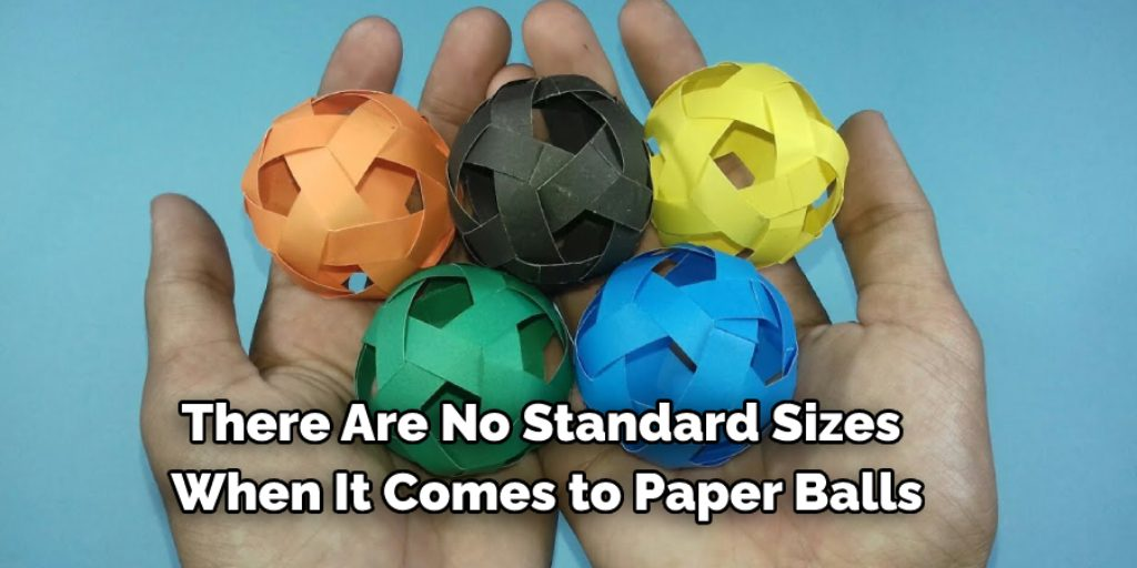 What Should be the Standard Size of a Ball Made Out of Paper