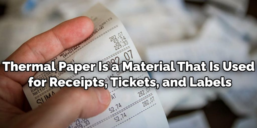 Thermal Paper is a material that is used for receipts