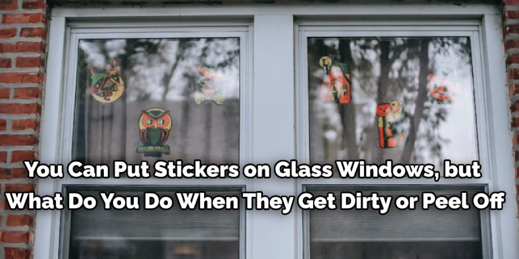 You Can Put Stickers on Glass Windows