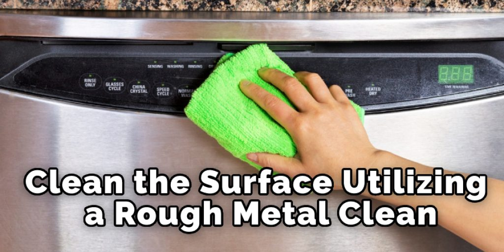 Clean the Surface Utilizing a Rough Metal Clean