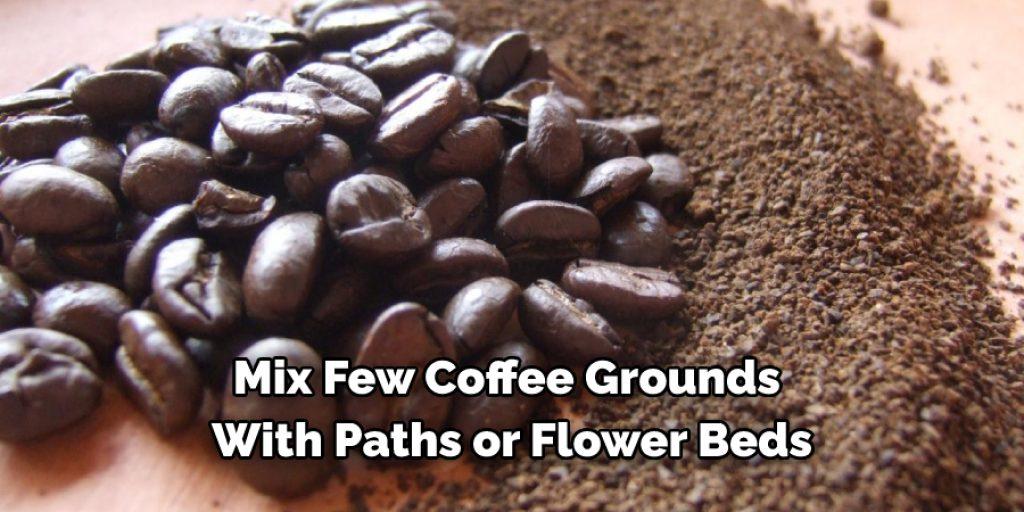 Coffee Grounds help retain moisture